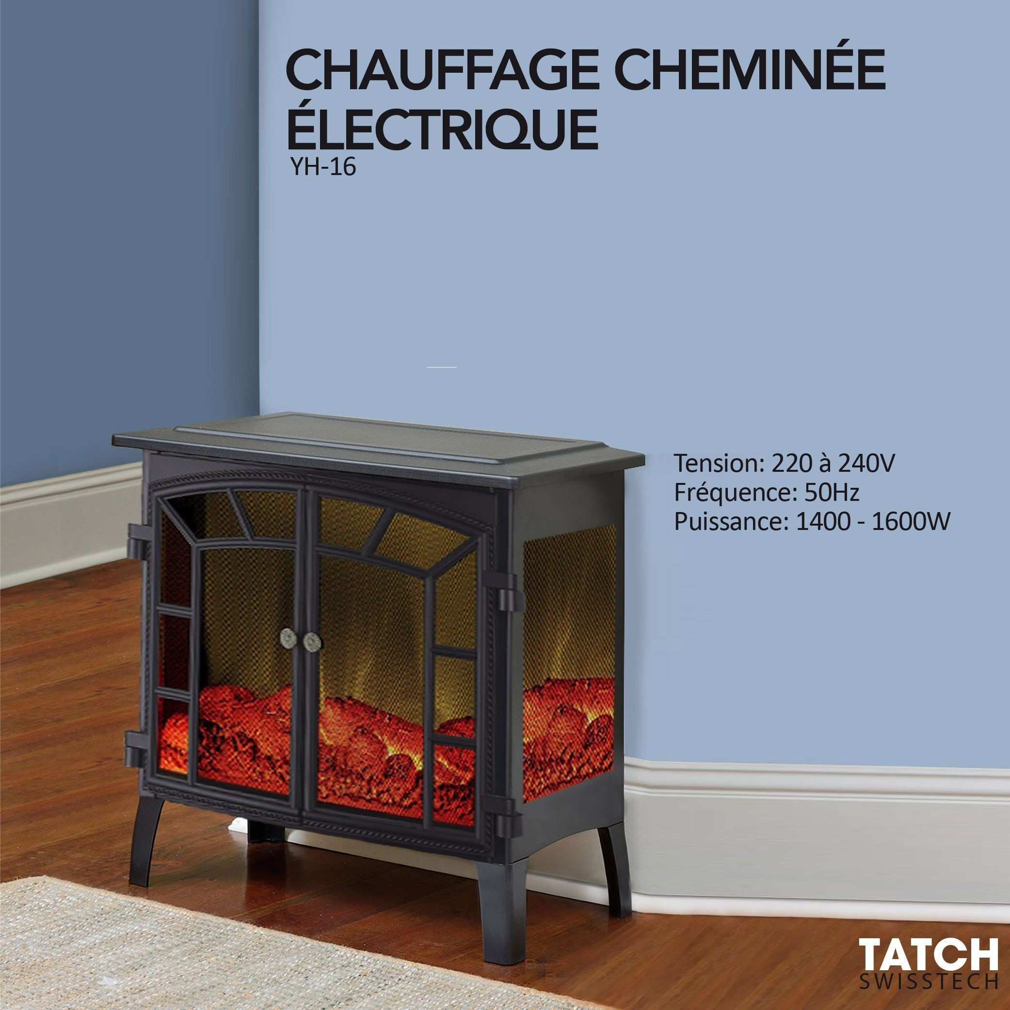 Chauffage Cheminee éléctrique - Tatch SwissTech REF:YH-16